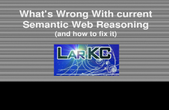 Whats Wrong With current Semantic Web Reasoning (and how to fix it)