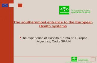 rea de gesti³n sanitaria del Campo de Gibraltar The southernmost entrance to the European Health systems The experience at Hospital Punta de Europa, Algeciras,