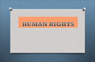 What Are Human Rights? O Human rights are standards that allow all people to live with dignity, freedom, equality, justice, peace