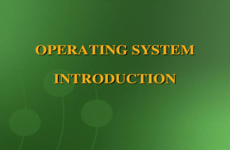 OPERATING SYSTEM INTRODUCTION. OBJECTIVES o o To define the term Operating System. o o Computer System layers. o o Types of Operating Systems. o o Interpret.