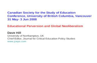 Canadian Society for the Study of Education Conference, University of British Columbia, Vancouver 31 May- 3 Jun 2008 Educational Perversion and Global
