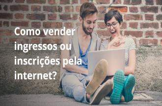 Como vender ingressos ou inscrições pela internet?
