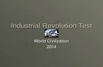 Industrial Revolution Test World Civilization 2014