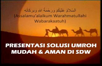 Presentasi Solusi Umroh Haji & Peluang Usaha Duta SDW