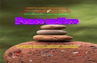 Peace and love multilingual international anthology/antologie internaţională multilingvă/Lenuş Lungu