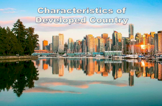 Characteristics of Developed Country