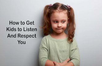 How to Get Kids to Listen And Respect You