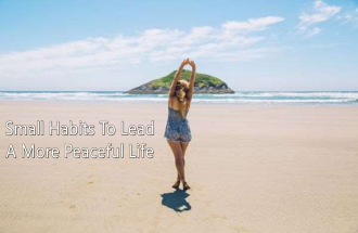 Small Habits To Lead A More Peaceful Life