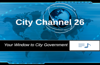 City Channel 26 Your Window to City Government Channel 26 originated from the Atlanta Cable Franchise Agreement between the City of Atlanta and Cable