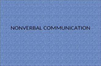 NONVERBAL COMMUNICATION. OBJECTIVES Define the term non-verbal communication and its concepts Explain the nature of non-verbal behaviors Illustrate non-verbal