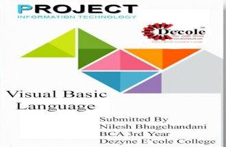 Nilesh Bhagchandani,Project on Visual Basic Programming,Final Year BCA ,Dezyne E'cole College