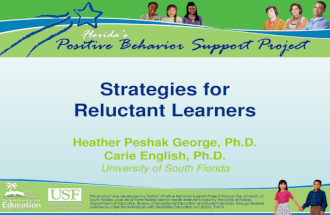 Strategies for Reluctant Learners Heather Peshak George, Ph.D. Carie English, Ph.D. University of South Florida.