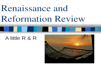 Renaissance and Reformation Review A little R & R
