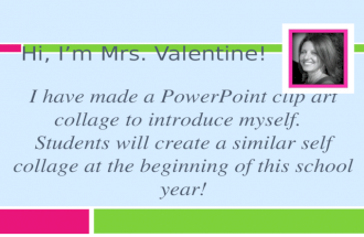 HI, I'M MRS. VALENTINE! I have made a PowerPoint clip art collage to introduce myself. Students will create a similar self collage at the beginning of