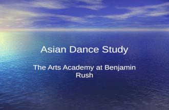 Asian Dance Study The Arts Academy at Benjamin Rush