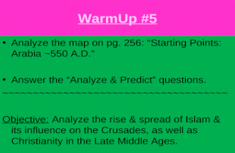 """WarmUp #5 Analyze the map on pg. 256: """"Starting Points: Arabia ~550 A.D."""" Answer the """"Analyze & Predict"""" questions. ~~~~~~~~~~~~~~~~~~~~~~~~~~~~~~~~~~~~~"""