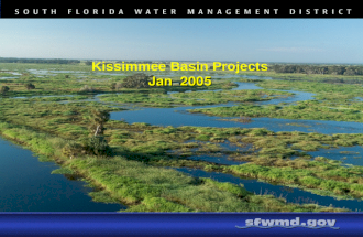 Jan 2005 Kissimmee Basin Projects Jan 2005. Kissimmee Basin Projects Kissimmee River Restoration Project (KRR) Kissimmee Chain of Lakes Long Term Management