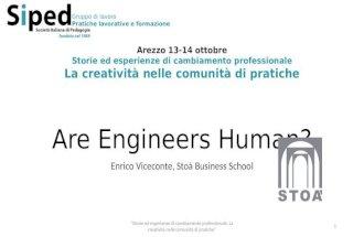 Are Engineers Human?