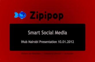 Smart Social Media Zipipop iHub Nairobi Jan 2012