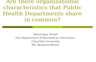 Are there organizational characteristics that Public Health Departments share in common? Dominique Smart The Department of Biomedical Informatics Columbia.
