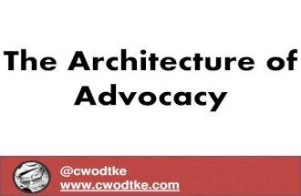 The Architecture of Self Advocacy