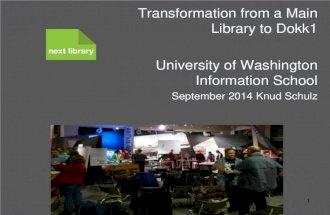 Seattle washington university 2014 transformation from main to dokk1   future library