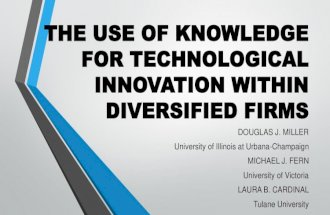 THE USE OF KNOWLEDGE FOR TECHNOLOGICAL INNOVATION WITHIN DIVERSIFIED FIRMS