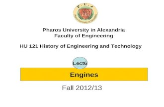 HU 121 History of Engineering and Technology Fall 2012/13 Pharos University in Alexandria Faculty of Engineering Engines Lect6